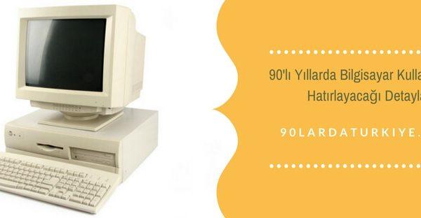 90li yillarda bilgisayar kullananlarin hatirlayacagi detaylar