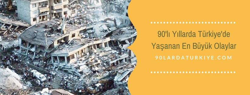 90'lı Yıllarda Türkiye'de Yaşanan En Büyük Olaylar