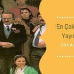 en cok ilgi gormus 90larda yayinlanan turk dizileri